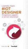 #IoT designer. Progettare oggetti e servizi relazionali