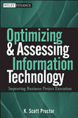 Optimizing and assessing information technology : : improving business project execution