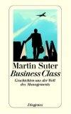 Business Class. Geschichten aus der Welt des Managements.