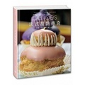 Delices法式甜點大全:名點、名廚、名店細說從頭