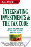 Integrating investments and the tax code:using the tax code to enhance returns and add value