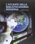 L'atlante della biblioteconomia moderna