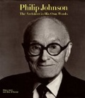 Philip Johnson:the architect in his own words