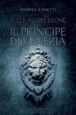 Sulle ali del leone il principe Venezia