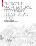 Emergent architectural territories in East Asian cities /