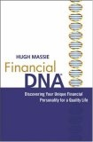 Financial DNA (r):discovering your unique financial personality for a quality life