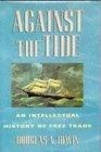 Against the tide:an intellectual history of free trade