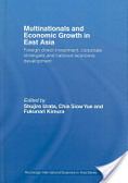 Multinationals and economic growth in East Asia:foreign direct investment, corporate strategies and national economic development