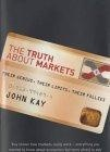 The truth about markets:their genius,their limits, their follies