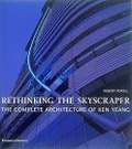 Rethinking the skyscraper:the complete architecture of Ken Yeang