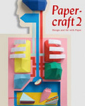 Papercraft 2 : : design and art with paper