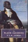 """""""The Black Jacobins: Toussaint L'ouverture and the San Domingo Revolution"""""""