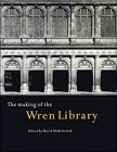 The making of the Wren Library- Trinity College- Cambridge