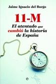 11-M. El atentado que cambió la historia de España
