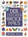 (Brockhaus) Der Taschen Brockhaus, Geb, Unsere Welt