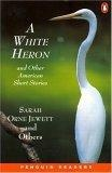 A white heron and other American short stories