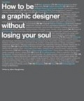 How to be a graphic designer- without losing your soul