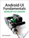 Android UI fundamantals : : develop and design