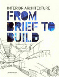 Interior architecture : from brief to build