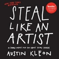 Steal like an artist : : 10 things nobody told you about being creative