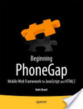 Beginning PhoneGap : : mobile web framework for JavaScript and HTML5