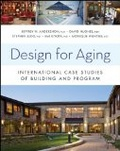 Design for aging : : international case studies of building and program