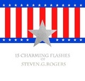 15 Charming Flashes of Steven G Rogers