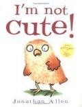 """I'm Not Cute!"""