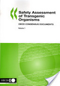 Safety assessment of transgenic organisms:OECD consensus documents