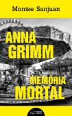 Anna Grimm Memòria Mortal