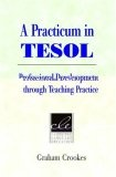 A practicum in TESOL:professional development through teaching practice