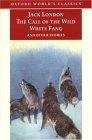 """The Call of the Wild, White Fang, and Other Stories"