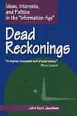 "Dead reckonings:ideas, interests, and politics in the ""information age"""