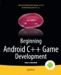 Beginning Android C++ game development /
