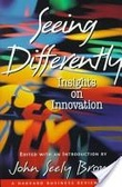 Seeing differently:insights on innovation