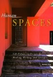 Human spaces:life-enhancing designs for healing- working- and living