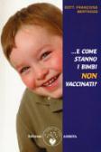 ...e come stanno i bimbi non vaccinati?