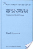 Historic waters in the law of the sea:a modern re-appraisal