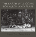 The Earth Will Come to Laugh and to Feast