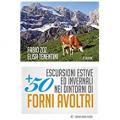 + 50 escursioni estive ed invernali nei dintorni di Forni Avoltri