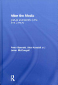 After the media : : culture and identity in the 21st century