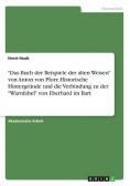 """""""Das Buch der Beispiele der alten Weisen"""" von Anton von Pforr. Historische Hintergründe und die Verbindung zu der """"Warnfabel"""" von Eberhard im Bart"""