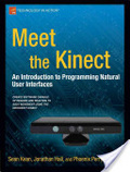 Meet the Kinect : : an introduction to programming natural user interfaces