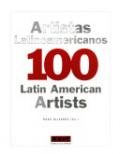 100 artistas latinoamericanos - 100 Latin American Artists