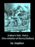 A Biker's Tale, Part 1