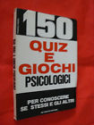 150 quiz e giochi psicologici
