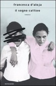 Il sogno cattivo di Francesca D'Aloja Image_book