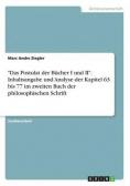 """""""Das Postulat der Bücher I und II"""". Inhaltsangabe und Analyse der Kapitel  63 bis 77 im zweiten Buch der philosophischen Schrift"""