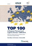 Top 100:in European transport and logistics services:market sizes, market segments and market leaders in the European logistics industry