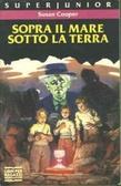 Cover of Sopra il mare, sotto la terra